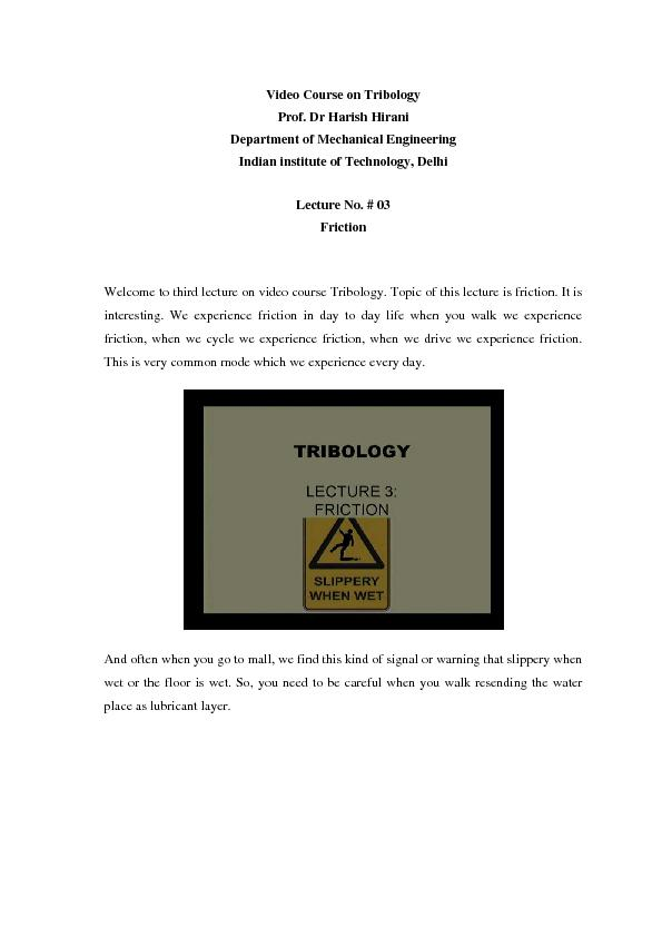Video Course on TribologyProf. Dr Harish HiraniDepartment of Mechanica