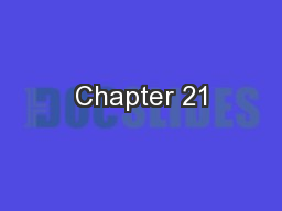 Chapter 21 PowerPoint PPT Presentation