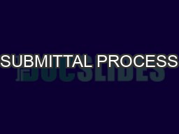 SUBMITTAL PROCESS