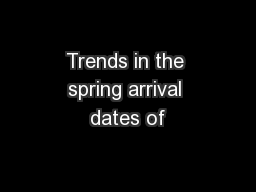 Trends in the spring arrival dates of