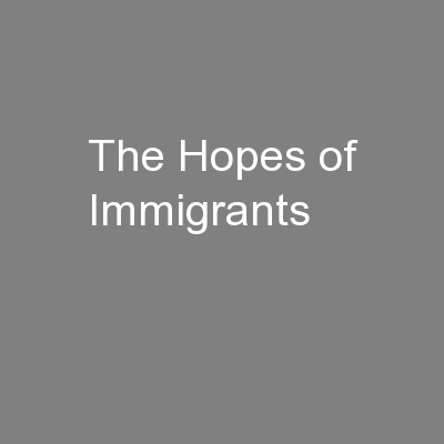 The Hopes of Immigrants PowerPoint PPT Presentation