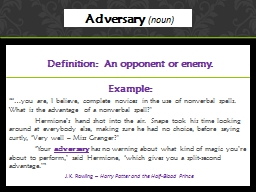 Definition:  An opponent or enemy.