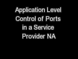 Application Level Control of Ports in a Service Provider NA