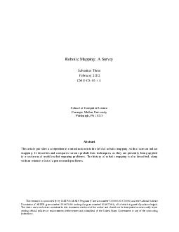 Robotic Mapping A Survey Sebastian Thrun February  CMUCS School of Computer Science Carnegie Mellon University Pittsburgh PA  Abstract This article provides a comprehensive introduction into the eld