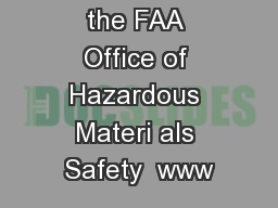 Prepared by the FAA Office of Hazardous Materi als Safety  www PDF document - DocSlides
