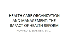 HEALTH CARE ORGANIZATION AND MANAGEMENT: THE IMPACT OF HEAL