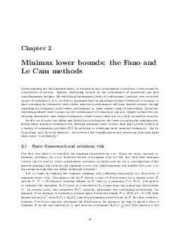 Chapter  Minimax lower bounds the Fano and Le Cam methods Understanding the fundamental limits of estimation and opt imization procedures is important for a multitude of reasons