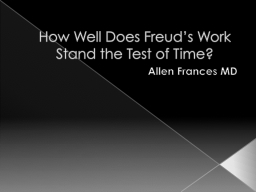 How Well Does Freud's Work Stand the Test of Time?