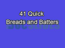 41 Quick Breads and Batters