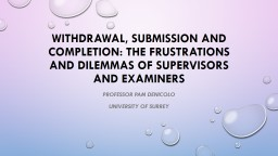 Withdrawal, Submission and Completion: The Frustrations and