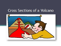 Cross Sections of a Volcano PowerPoint PPT Presentation
