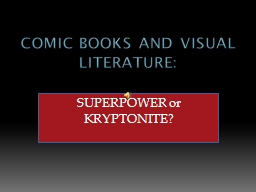 Comic Books and Visual Literature: PowerPoint PPT Presentation