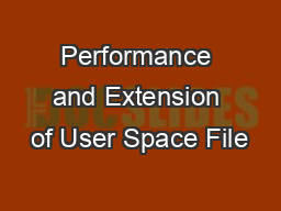 Performance and Extension of User Space File