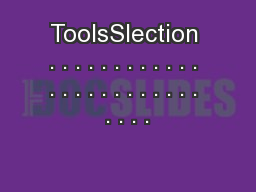ToolsSlection . . . . . . . . . . . . . . . . . . . . . . . . . . . .
