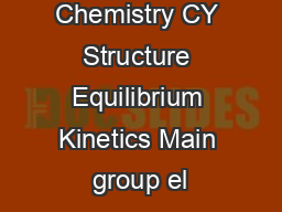 Syllabus for Chemistry CY Structure Equilibrium Kinetics Main group el PowerPoint PPT Presentation