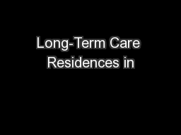 Long-Term Care Residences in PowerPoint PPT Presentation