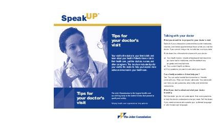 Speak UP TM  The goal of the Speak Up program is to help patients and their advocates become more informed and involved in their health care