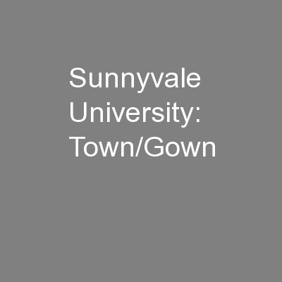 Sunnyvale University: Town/Gown