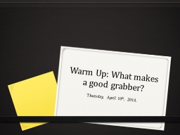 Warm Up: What makes a good grabber?