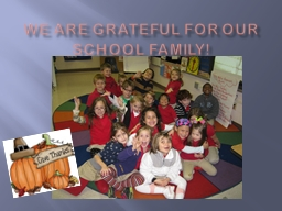 We are grateful for our school family!
