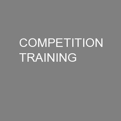 COMPETITION TRAINING