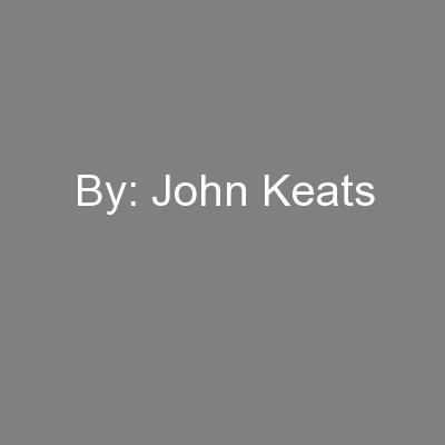 By: John Keats