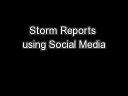 Storm Reports using Social Media