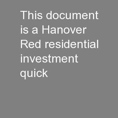 This document is a Hanover Red residential investment quick PowerPoint PPT Presentation