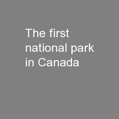 The first national park in Canada