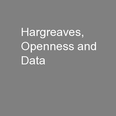 Hargreaves, Openness and Data