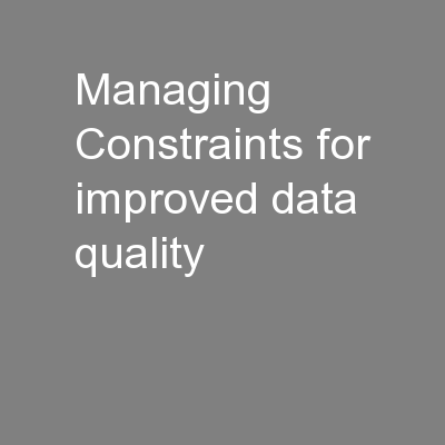 Managing Constraints for improved data quality