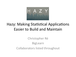 Hazy: Making Statistical Applications Easier to Build and M PowerPoint PPT Presentation