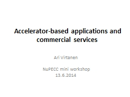 Accelerator-based applications and commercial services PowerPoint PPT Presentation