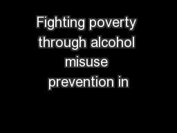 Fighting poverty through alcohol misuse prevention in
