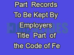 Regulations Part  Records To Be Kept By Employers Title  Part  of the Code of Fe