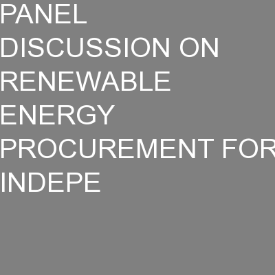 PANEL DISCUSSION ON RENEWABLE ENERGY PROCUREMENT FOR INDEPE