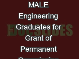 Applications are invited from marriedunmarried MALE Engineering Graduates for Grant of Permanent Commission in the Army in all ArmsServices