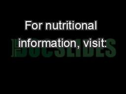 For nutritional information, visit: