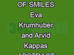 MOVING SMILES THE ROLE OF DYNAMIC COMPONENTS FOR THE PERCEPTION OF THE GENUINENESS OF SMILES Eva Krumhuber and Arvid Kappas ABSTRACT Three experiments were conducted to examine whether the temporal d