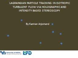 Lagrangian Particle Tracking In Isotropic Turbulent Flow vi