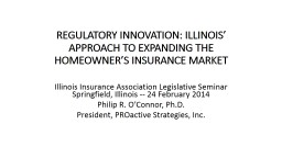 REGULATORY INNOVATION: ILLINOIS' APPROACH TO EXPANDING TH