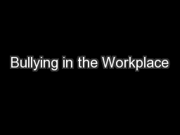 Bullying in the Workplace PowerPoint PPT Presentation