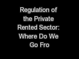 Regulation of the Private Rented Sector: Where Do We Go Fro