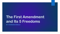 The First Amendment and Its 5 Freedoms