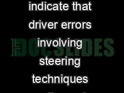 Using Efficient Steering Techniques Page  of  Crash statistics indicate that driver errors involving steering techniques are the main causes of crashes where drivers run off the road