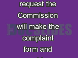 Human Rights Complaint Form and Guide Upon request the Commission will make the complaint form and guide available in accessible multiple formats