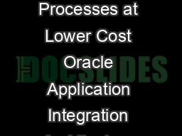 Integration at the Speed of Business Sustainable Agile EndtoEnd Business Processes at Lower Cost Oracle Application Integration Architecture INFORMATION CONNECTS  Connect Your Enterprise for a More E PowerPoint PPT Presentation