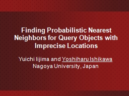 Finding Probabilistic Nearest Neighbors for Query Objects w