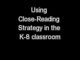 Using Close-Reading Strategy in the K-8 classroom