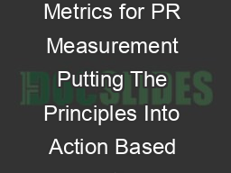 Prepared by the AMEC US Agency Research Leaders Group Valid Metrics for PR Measurement Putting The Principles Into Action Based on the Barcelona Declaration of Measurement Principles  June   Table of
